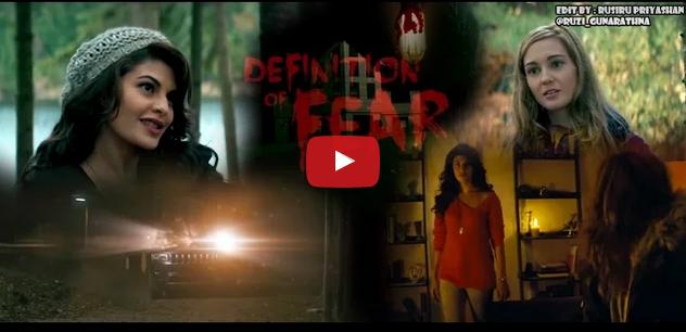 Definition of Fear – starring Jacqueline Fernandez