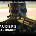 Marauders (2016 – Bruce Willis, Dave Bautista) Official Trailer