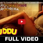 Tu Zaroorat Nahi Tu Zaroori Hai| Song| Sunny Leone | Sharman Joshi | Ranbir Kapoor