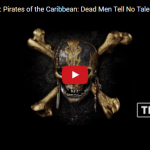Pirates of the Caribbean: Dead Men Tell No Tales – awesome trailer