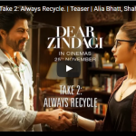 Dear Zindagi  Teaser 2: Always Recycle | Alia Bhatt, Shah Rukh Khan | Releasing Nov 25