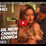 Dil Mein Chhupa Loonga – Beautiful Full Lyrical Video | Wajah Tum Ho