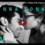 Enna Sona – OK Jaanu | Shraddha Kapoor | Aditya Roy Kapur | A.R. Rahman
