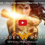 WONDER WOMAN – The Final Trailer